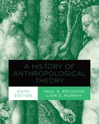 A History of Anthropological Theory, Sixth Edition