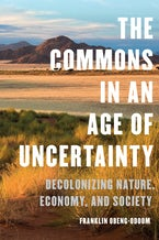 The Commons in an Age of Uncertainty