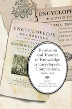 Translation and Transfer of Knowledge in Encyclopedic Compilations, 1680–1830