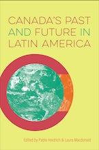 Canada's Past and Future in the Latin America