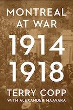 Montreal at War, 1914–1918
