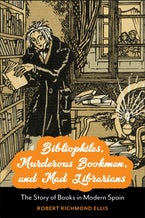 Bibliophiles, Murderous Bookmen, and Mad Librarians