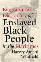 Biographical Dictionary of Enslaved Black People in the Maritimes