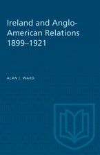 Ireland and Anglo-American Relations 1899–1921
