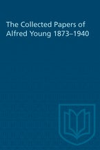 The Collected Papers of Alfred Young 1873–1940