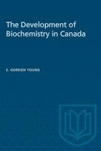 The Development of Biochemistry in Canada