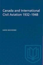 Canada and International Civil Aviation 1932–1948
