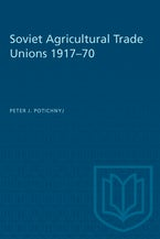 Soviet Agricultural Trade Unions 1917–70