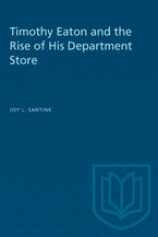 Timothy Eaton and the Rise of His Department Store