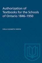 Authorization of Textbooks for the Schools of Ontario 1846–1950