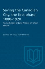Saving the Canadian City, the first phase 1880–1920