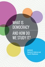 What Is Democracy and How Do We Study It?