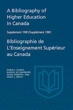 A Bibliography of Higher Education in Canada Supplement 1981 / Bibliographie de l'enseignement supérieur au Canada Supplément 1981