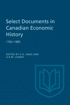 Select Documents in Canadian Economic History 1783-1885