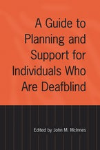 A Guide to Planning and Support for Individuals Who Are Deafblind