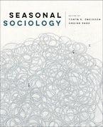 Seasonal Sociology