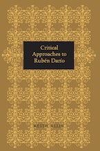 Critical Approaches to Rubén Darío