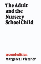 The Adult and the Nursery School Child