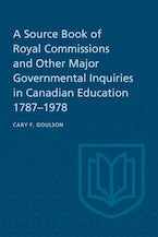 A Source Book of Royal Commissions and Other Major Governmental Inquiries in Canadian Education, 1787-1978