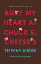 Bury My Heart at Chuck E. Cheese's