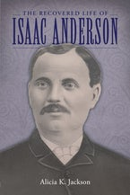 The Recovered Life of Isaac Anderson