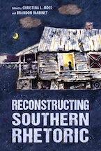 Reconstructing Southern Rhetoric