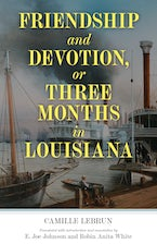 Friendship and Devotion, or Three Months in Louisiana