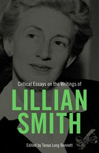 Critical Essays on the Writings of Lillian Smith