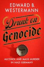 Drunk on Genocide