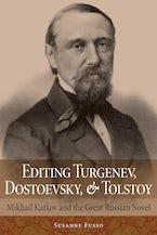 Editing Turgenev, Dostoevsky, and Tolstoy