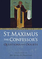 """St. Maximus the Confessor's """"Questions and Doubts"""""""