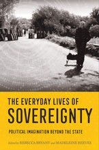 The Everyday Lives of Sovereignty