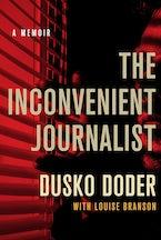The Inconvenient Journalist