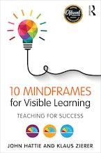 Ten Mindframes for Visible Learning