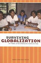 Surviving Globalization in Three Latin American Communities
