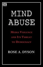 Mind Abuse: Media Violence in the 21st Century