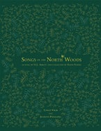 Songs of the North Woods as sung by O.J. Abbott and collected by Edith Fowke