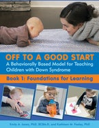 Off to a Good Start: A Behaviorally Based Model for Teaching Children with Down Syndrome