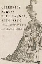 Celebrity Across the Channel, 1750-1850