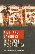 Night and Darkness in Ancient Mesoamerica