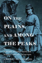 On the Plains, and Among the Peaks: or, How Mrs. Maxwell Made Her Natural History Collection