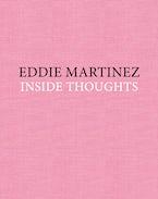 Eddie Martinez: Inside Thoughts