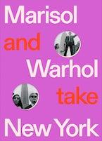 Marisol and Warhol Take New York