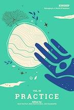 Kinship: Belonging in a World of Relations, Vol. 5 - Practice