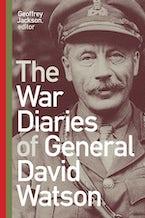 The War Diaries of General David Watson