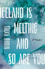 Iceland Is Melting and So Are You
