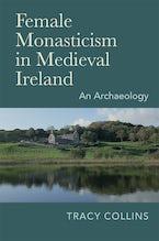Female Monasticism in Medieval Ireland