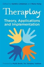 Theraplay® - Theory, Applications and Implementation