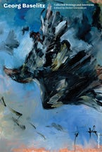 Georg Baselitz: Collected Writings and Interviews