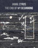 Jamal Cyrus: The End of My Beginning